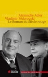 Alexandre Adler et Vladimir Fédorovski - Le Roman du Siècle rouge.