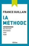 France Guillain - La méthode - Bain dérivatif, alimentation, soleil, argile.