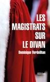 Dominique Verdeilhan - Les Magistrats sur le divan.