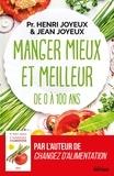 Pr Henri JOYEUX et Jean Joyeux - Manger mieux et meilleur de 0 à 100 ans - Saveurs et santé.