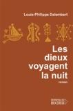Louis-Philippe Dalembert - Les dieux voyagent la nuit.