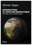 Olivier Zajec - Introduction à l'analyse géopolitique - Histoire, outils, méthodes.