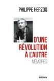Philippe Herzog - D'une révolution à l'autre - Mémoires.