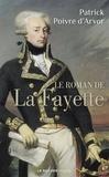 Patrick Poivre d'Arvor - Le roman de La Fayette.