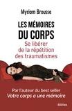 Myriam Brousse et Sioux Berger - Les mémoires du corps - Se libérer de la répétition des traumatismes.