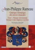 Sylvie Bouissou et Denis Herlin - Jean-Philippe Rameau. Catalogue thématique des oeuvres musicales - Tome 1, Musique instrumentale, Musique vocale religieuse et profane.