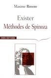 Maxime Rovere - Exister - Méthodes de Spinoza.