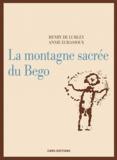 Henry de Lumley et Annie Echassoux - La montagne sacrée du Bego.
