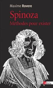 Maxime Rovere - Spinoza - Méthodes pour exister.