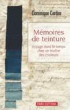 Dominique Cardon - Mémoires de teinture - Voyage dans le temps chez un maître des couleurs.