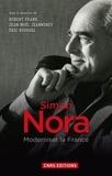 Robert Frank et Jean-Noël Jeanneney - Simon Nora - Moderniser la France.