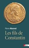 Pierre Maraval - Les fils de Constantin.