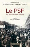 Serge Berstein et Jean-Paul Thomas - Le PSF - Un parti de masse à droite.