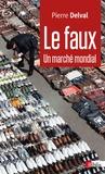 Pierre Delval - Le faux - Un marche mondial.