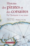 Gilbert Buti et Philippe Hrodej - Histoire des pirates et des corsaires - De l'Antiquité à nos jours.
