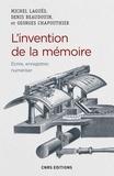 Michel Laguës et Denis Beaudouin - L'invention de la mémoire - Ecrire, enregistrer, numériser.