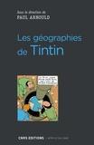 Paul Arnould - Les géographies de Tintin.