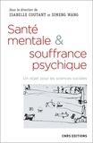 Isabelle Coutant et Simeng Wang - Santé mentale et souffrance psychique - Un objet pour les sciences sociales.