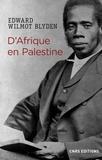 Edward Wilmot Blyden - D'Afrique en Palestine.