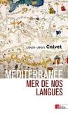Louis-Jean Calvet - La Méditerranée, mer de nos langues.