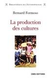 Bernard Formoso - La production des cultures - Ethnicité, médiations et coculturations.