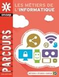 métiers de l'informatique (Les) : métiers, études, emploi   Office national d'information sur les enseignements et les professions. Auteur