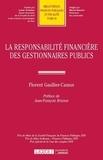 Florent Gaullier-Camus - La responsabilité financière des gestionnaires publics.