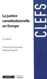 Dominique Rousseau et Philippe Blachèr - La justice constitutionnelle en Europe.