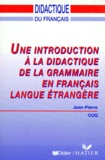 Jean-Pierre Cuq - Introduction à la didactique de la grammaire en FLE.