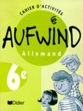 Norbert Biscons et Martine Dalmas - Allemand 6e Aufwind - Cahier d'activités.