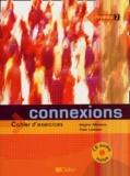 Régine Mérieux et Yves Loiseau - Connexions Niveau A2 / B1 - Cahier d'exercices. 1 CD audio