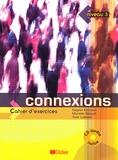Régine Mérieux et Yves Loiseau - Connexions 3 - Cahier d'exercices. 1 CD audio