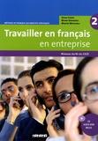 Soade Cherifi et Bruno Girardeau - Travailler en français en entreprise 2 - Niveaux A2/B1 du CECR. 1 CD audio