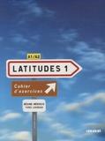 Régine Mérieux et Yves Loiseau - Latitudes 1 A1/A2 - Cahier d'exercices. 1 CD audio