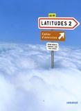 Régine Mérieux et Yves Loiseau - Latitudes 2 Méthode de français - Cahier d'exercices A2/B1. 1 CD audio