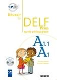 Dorothée Dupleix et Christine Tagliante - Réussir le DELF Prim A1.1 / A1 - Guide pédagogique. 1 CD audio