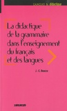 Jean-Claude Beacco - La didactique de la grammaire dans l'enseignement du français et des langues - Savoirs savants, savoirs experts et savoirs ordinaires.