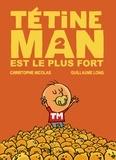 Christophe Nicolas et Guillaume Long - Tétine man Tome 2 : Tétine man est le plus fort.