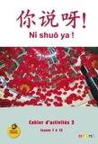 Claude Lamouroux - Ni shuo ya ! A1/A2 - Cahier d'activités 2.