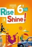Odile Martin-Cocher et Sophie Plays - Anglais 6e Rise and Shine - Cycle 3 3e année, Livre de l'élève.