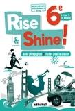 Odile Martin-Cocher et Sophie Plays - Anglais 6e Cycle 3 Rise & Shine ! - Guide pédagogique & fiches pour la classe.
