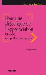 Véronique Castellotti - Pour une didactique de l'appropriation, diversité, compréhension, relation - Ebook.