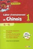 Yezhi Jin et Claude Lamouroux - Cahier d'entraînement de chinois 1 A1 Ni Shuo Ya !.