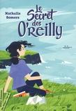 Le secret des O'Reilly / Nathalie Somers | Somers, Nathalie (1966-....). Auteur