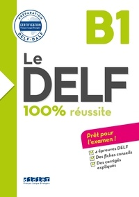 Bruno Girardeau et Emilie Jacament - Le DELF - 100% réussite - B1  - Livre - Version numérique epub.