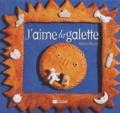 J'aime la galette / Martine Bourre | Bourre, Martine (1949-....). Auteur