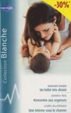 Margaret Barker et Joanna Neil - Un bébé très désiré ; Rencontre aux urgences ; Une interne sous le charme.