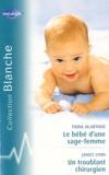 Fiona McArthur et Janice Lynn - Le bébé d'une sage femme ; Troublant chirurgien.