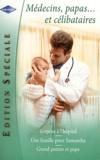 Gill Sanderson et Alison Roberts - Surprise à l'hôpital ; Une famille pour Samantha ; Grand patron et papa.