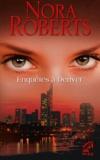 Nora Roberts - Enquêtes à Denver.